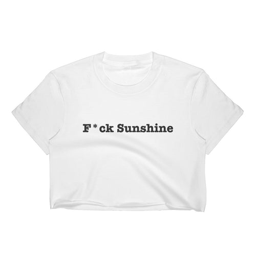 F*ck Sunshine - Women's Crop Top
