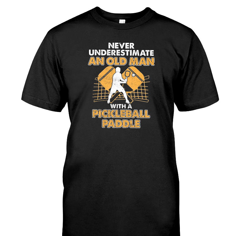 Funny Pickleball Shirt (Performance Style) - Never Underestimate and Old Man with a Pickleball Paddle