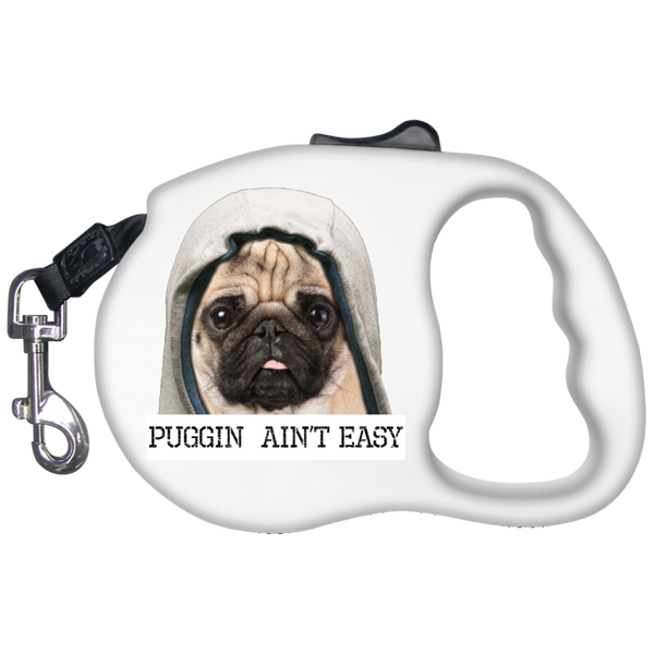 Puggin Ain't Easy Funny Retractable Dog Leash