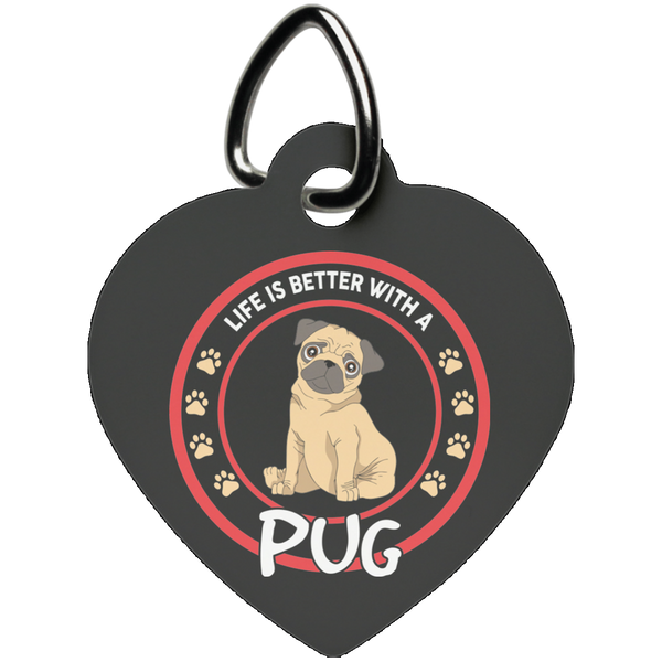 Life is Better with a Pug - Heart Pet Tag