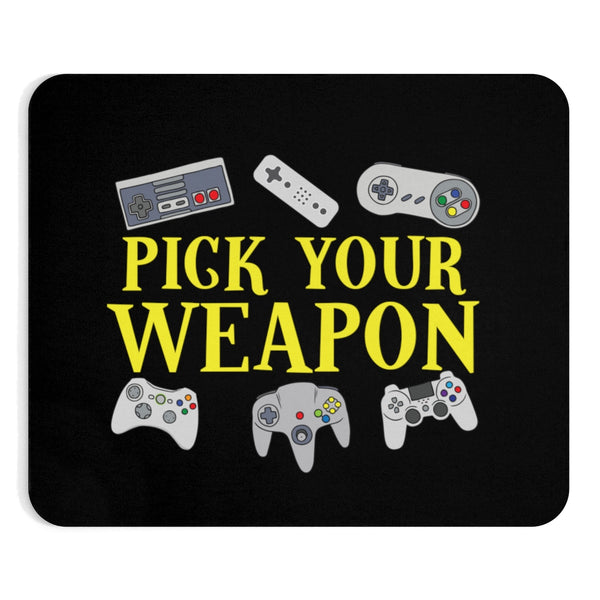Pick Your Weapon Mousepad