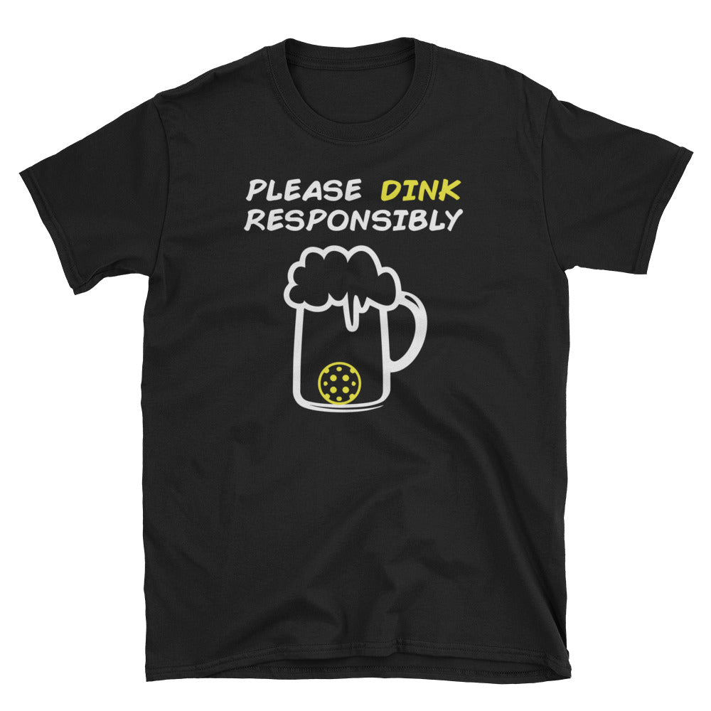 Funny Pickleball T-Shirt - Please Dink Responsibly