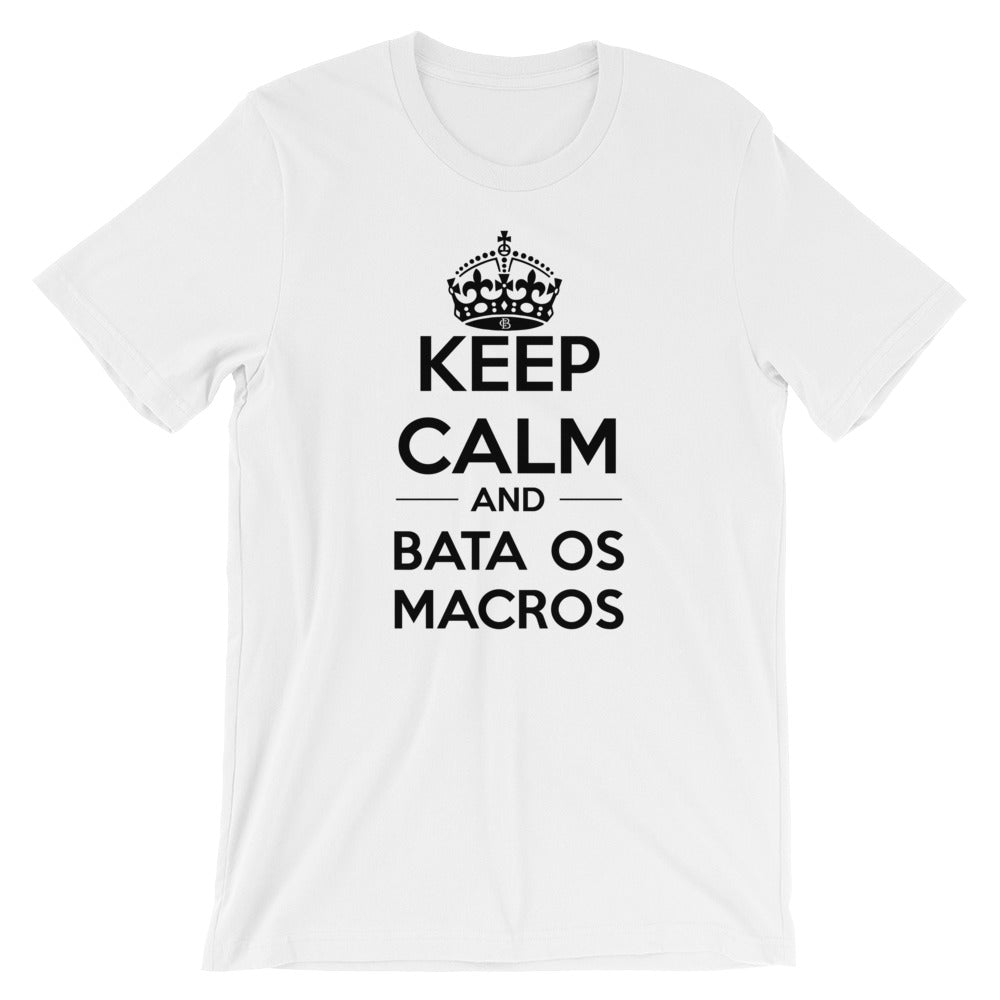 Keep Calm and Bata Os Macros T-Shirt by Caio Bottura