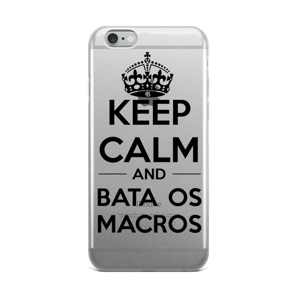 Keep Calm and Bata os Macros iPhone Case by Caio Bottura