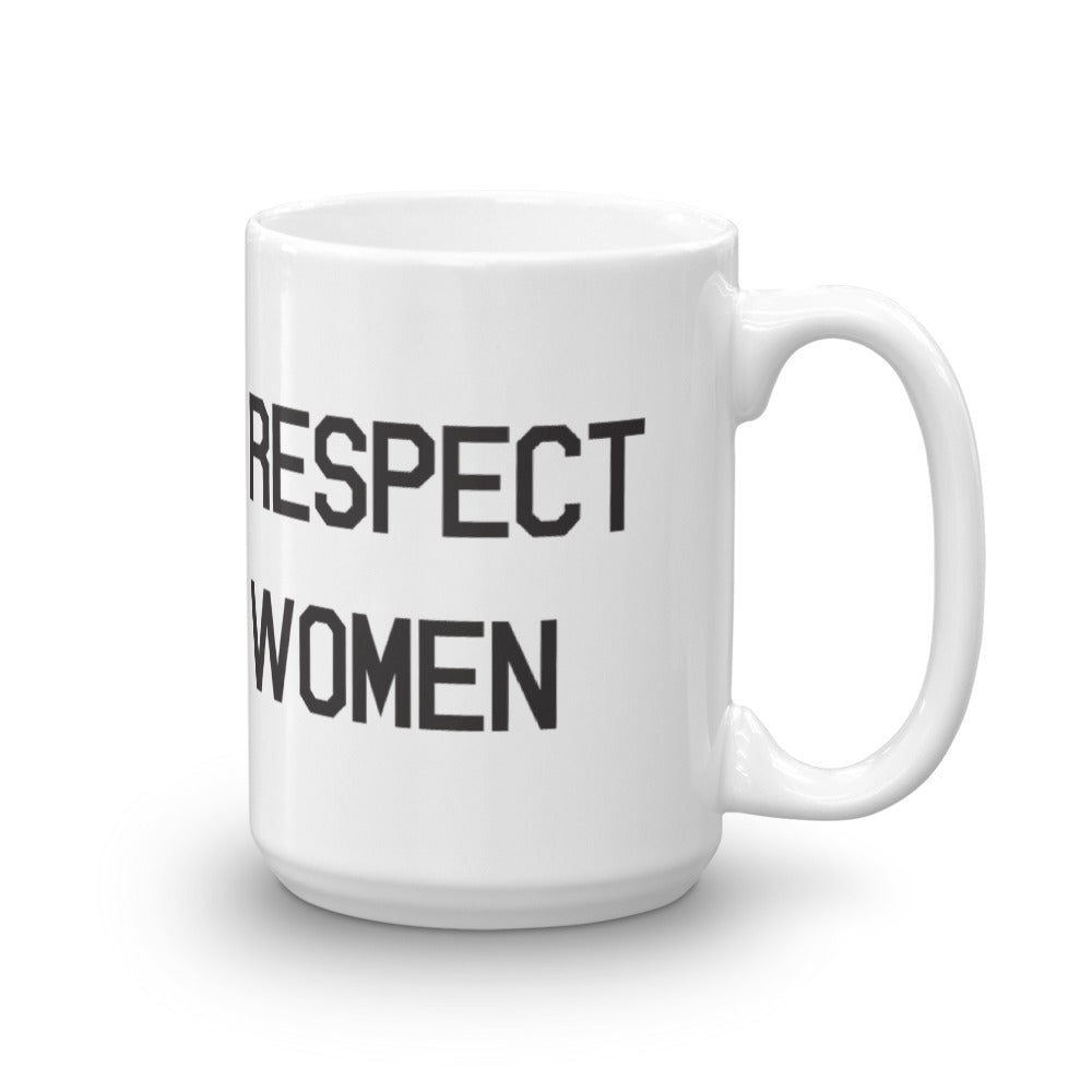 Respect Women Mug by Control the Board