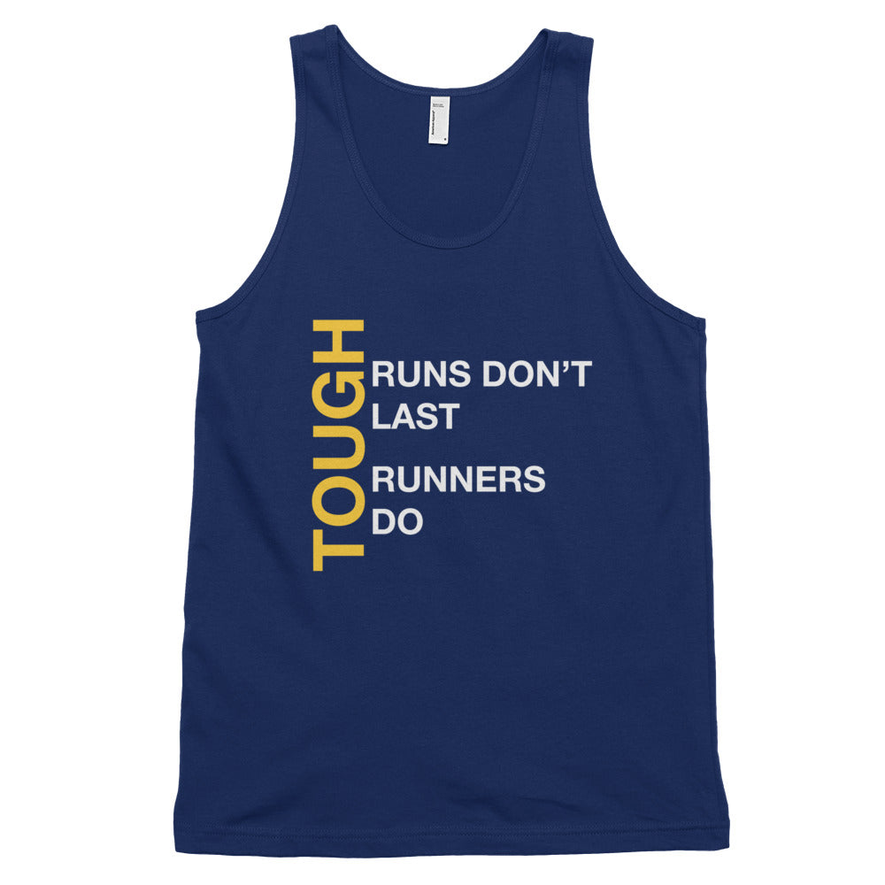 Tough Runs Don't Last Classic tank top (unisex)