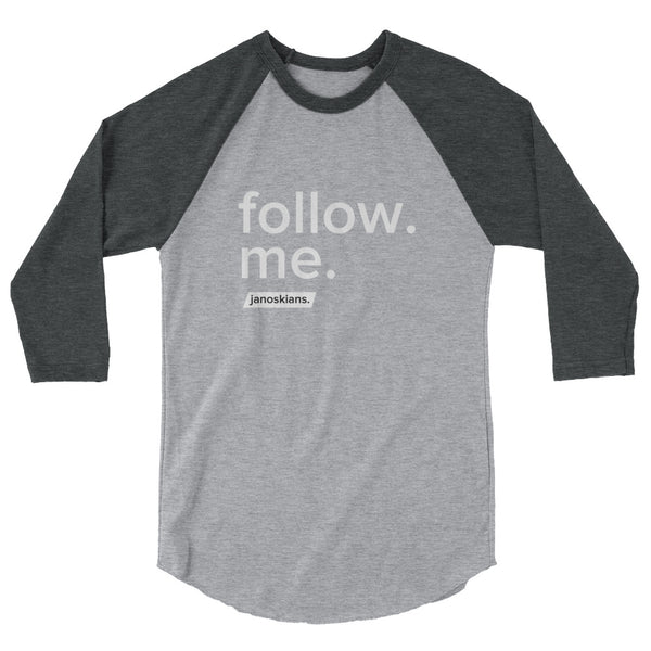 Follow Me 3/4 sleeve raglan shirt by The Janoskians
