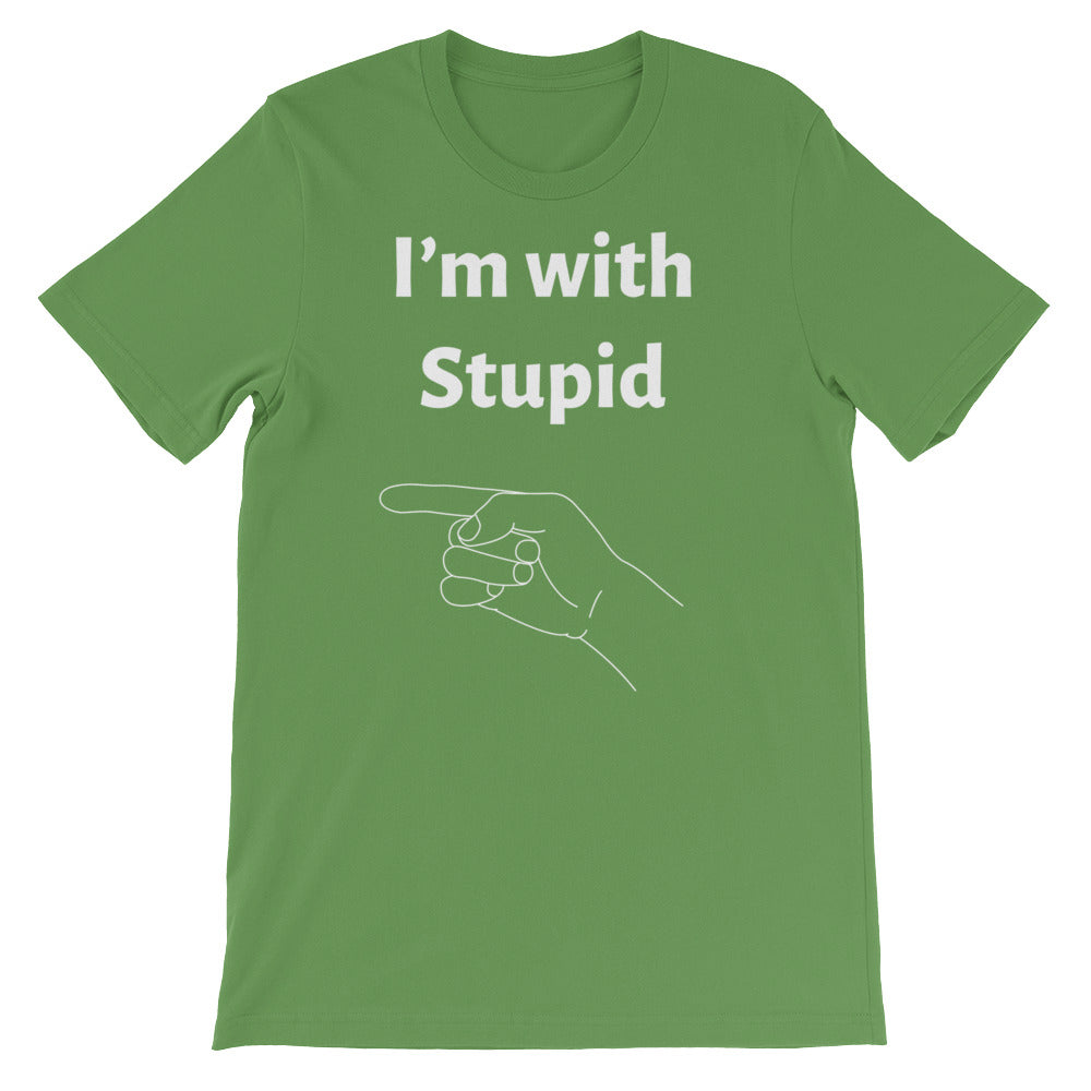 I'm with Stupid - Funny Shirts