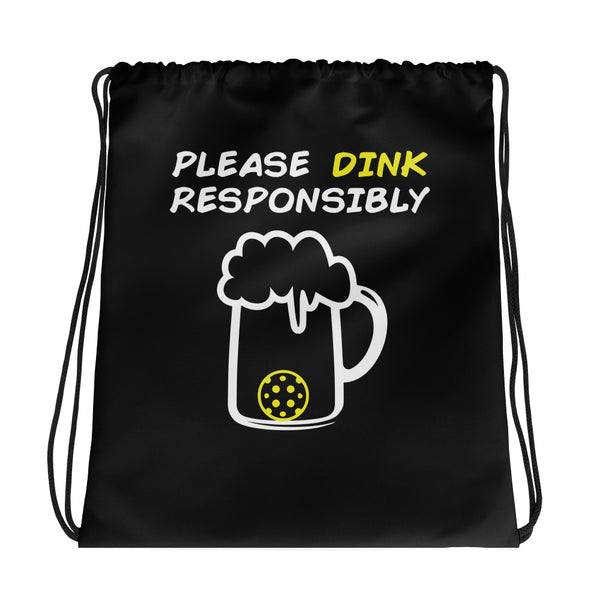 Funny Pickleball Drawstring Bag - Please Dink Responsibly