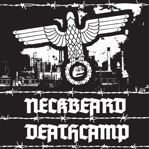 "Neckbeard Deathcamp ""White Nationalism is for Basement Swelling Losers"" 12"""
