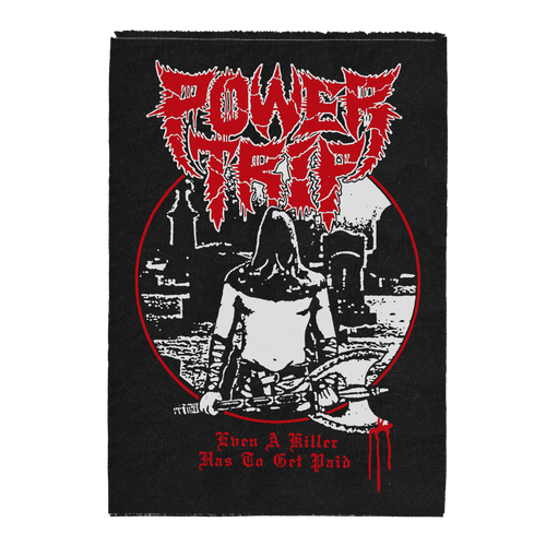 "Power Trip ""Even A Killer"" Back Patch"