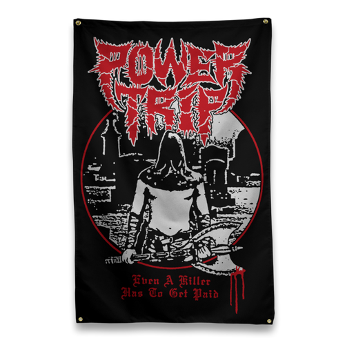 "Power Trip ""Even A Killer"" Flag"