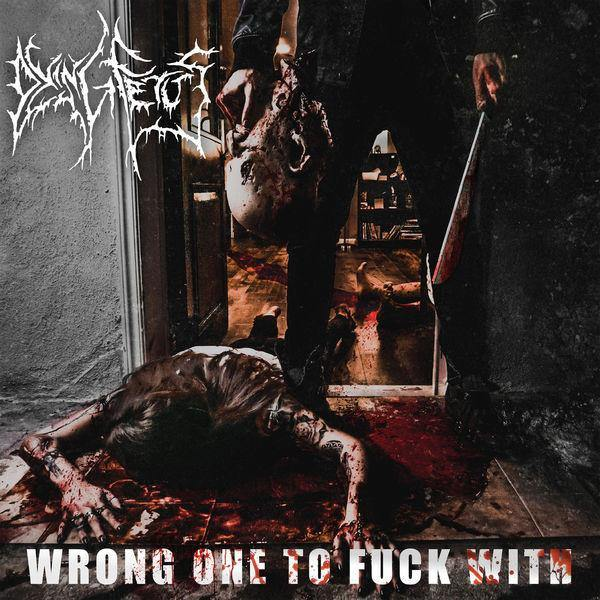 "Dying Fetus ""Wrong One To Fuck With"" 2x12"""