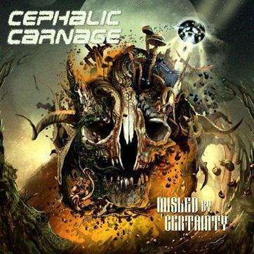 "Cephalic Carnage ""Misled By Certainty"" CD"