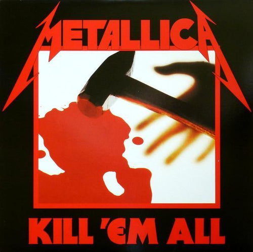 "Metallica ""Kill 'Em All"""