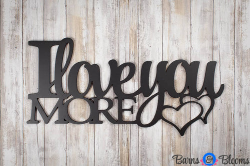 I Love You More Wall Saying Black