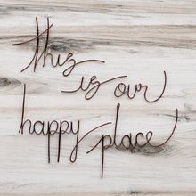 This Is Our Happy Place Sign, Wire Words