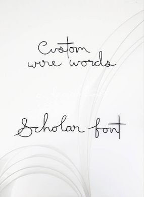 Custom Wire Wall Words, Scholar Font