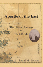 Apostle of the East: The Life and Journeys of Daniel Little (Paperback)