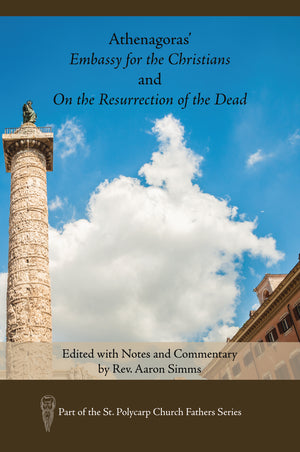 Athenagoras' Embassy for the Christians and On the Resurrection of the Dead (Hardcover)