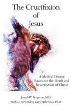 The Crucifixion of Jesus: A Medical Doctor Examines the Death and Resurrection of Christ (Paperback)