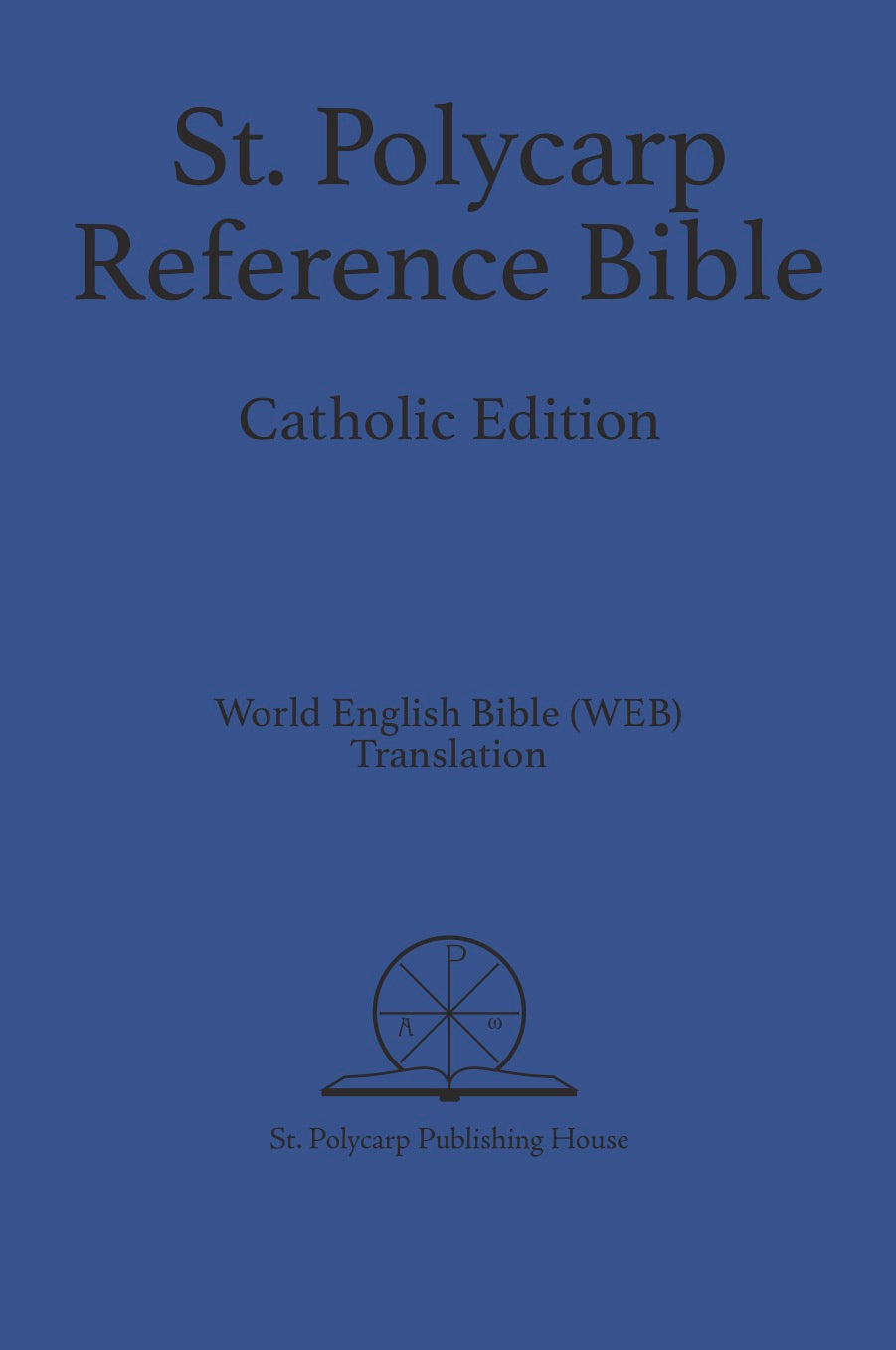 St. Polycarp Reference Bible: Catholic Edition (Paperback)