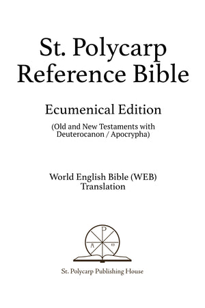 St. Polycarp Reference Bible: Ecumenical Edition (Hardcover)
