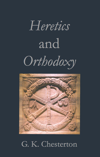 Heretics and Orthodoxy by G. K. Chesterton (Paperback)