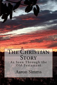 The Christian Story: As seen through the Old Testament