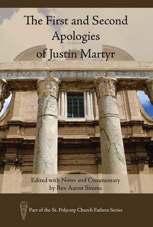 The First and Second Apologies of Justin Martyr (Paperback)