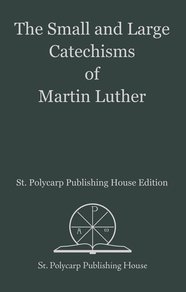 The Small and Large Catechisms of Martin Luther (Paperback)