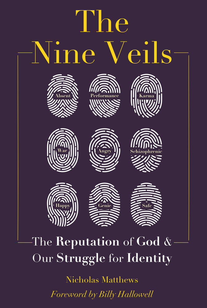 The Nine Veils: The Reputation of God & Our Struggle for Identity (Paperback)