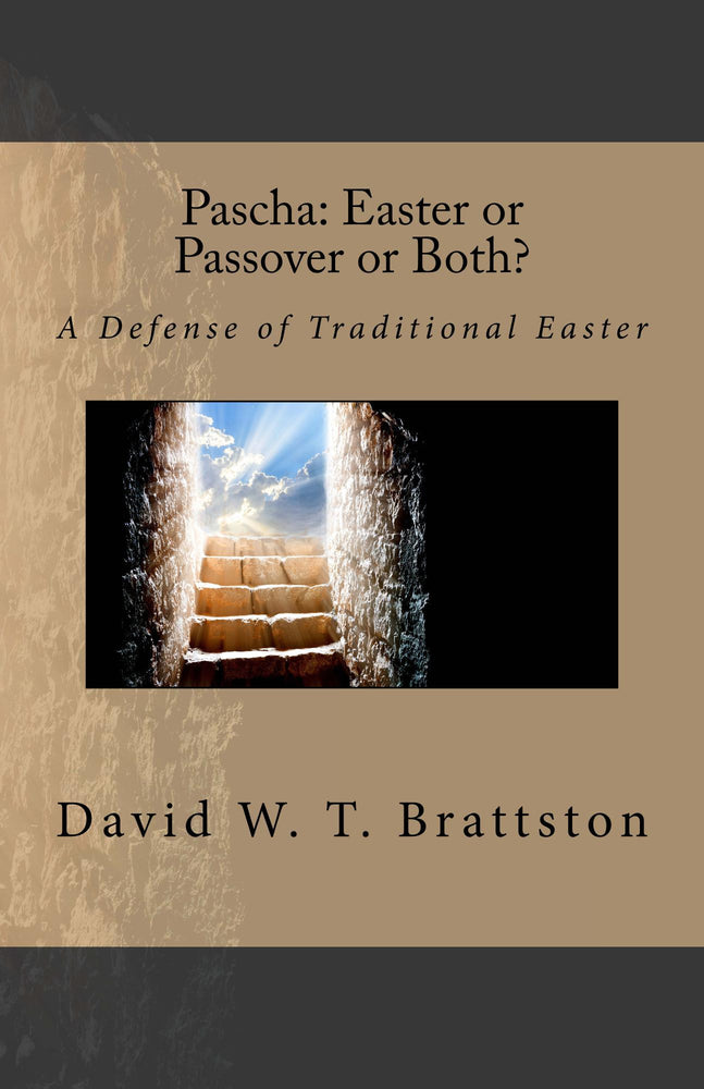 Pascha: Easter or Passover or Both? - A Defense of Traditional Easter