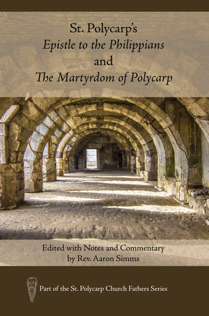 St. Polycarp's Epistle to the Philippians and The Martyrdom of Polycarp (Paperback)