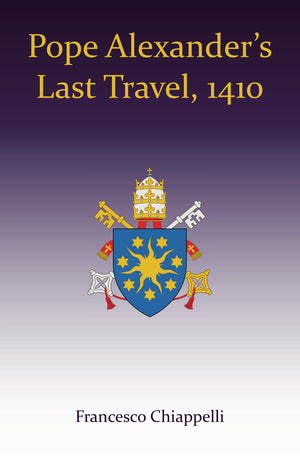Pope Alexander's Last Travel, 1410 (Hardcover)