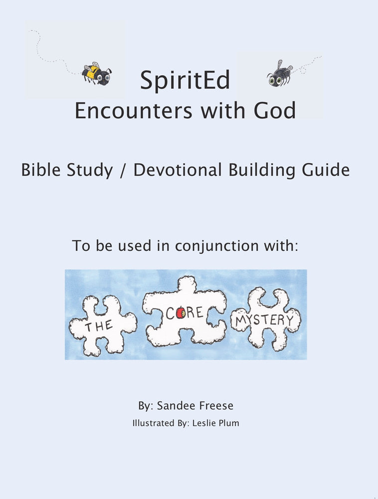 SpiritEd: Encounters With God: To be used in conjunction with: The Core Mystery (Bible Study/Devotional Building Guide)