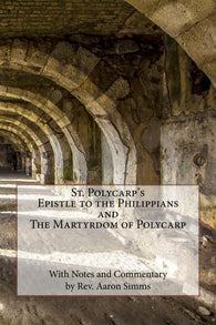 "St. Polycarp's ""Epistle to the Philippians"" and ""The Martyrdom of Polycarp"""