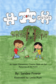 The Core Mystery: An Upper Elementary Chapter Book on the Mysteries of the Faith (Hardcover)