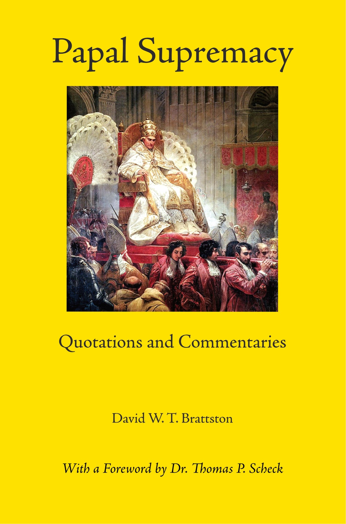 Papal Supremacy: Quotations and Commentaries (Hardcover)