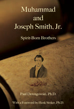 Muhammad and Joseph Smith, Jr.: Spirit-Born Brothers (Hardcover)