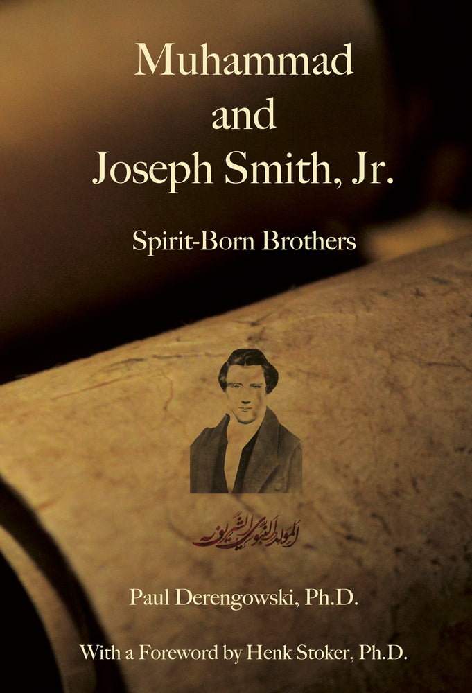 Muhammad and Joseph Smith, Jr.: Spirit-Born Brothers (Paperback)