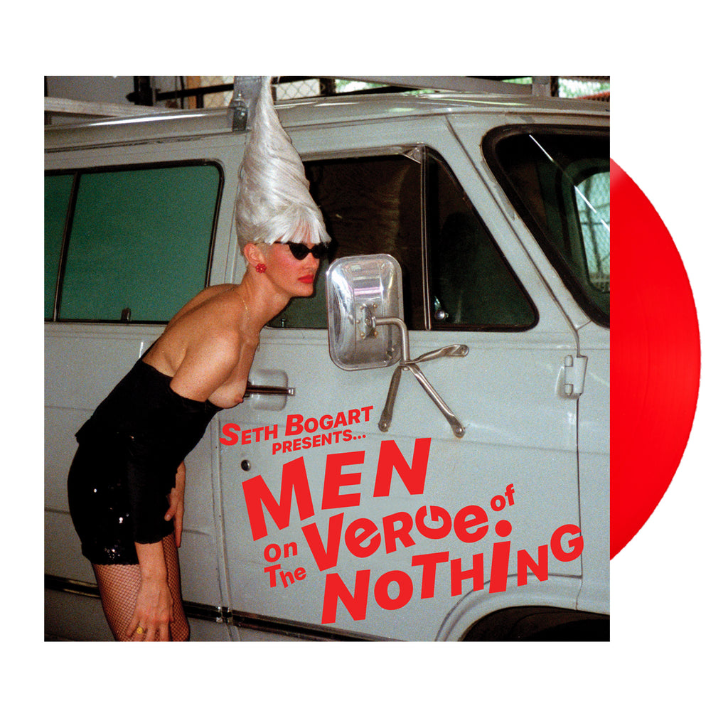 Seth Bogart Presents... Men on the Verge of Nothing LP