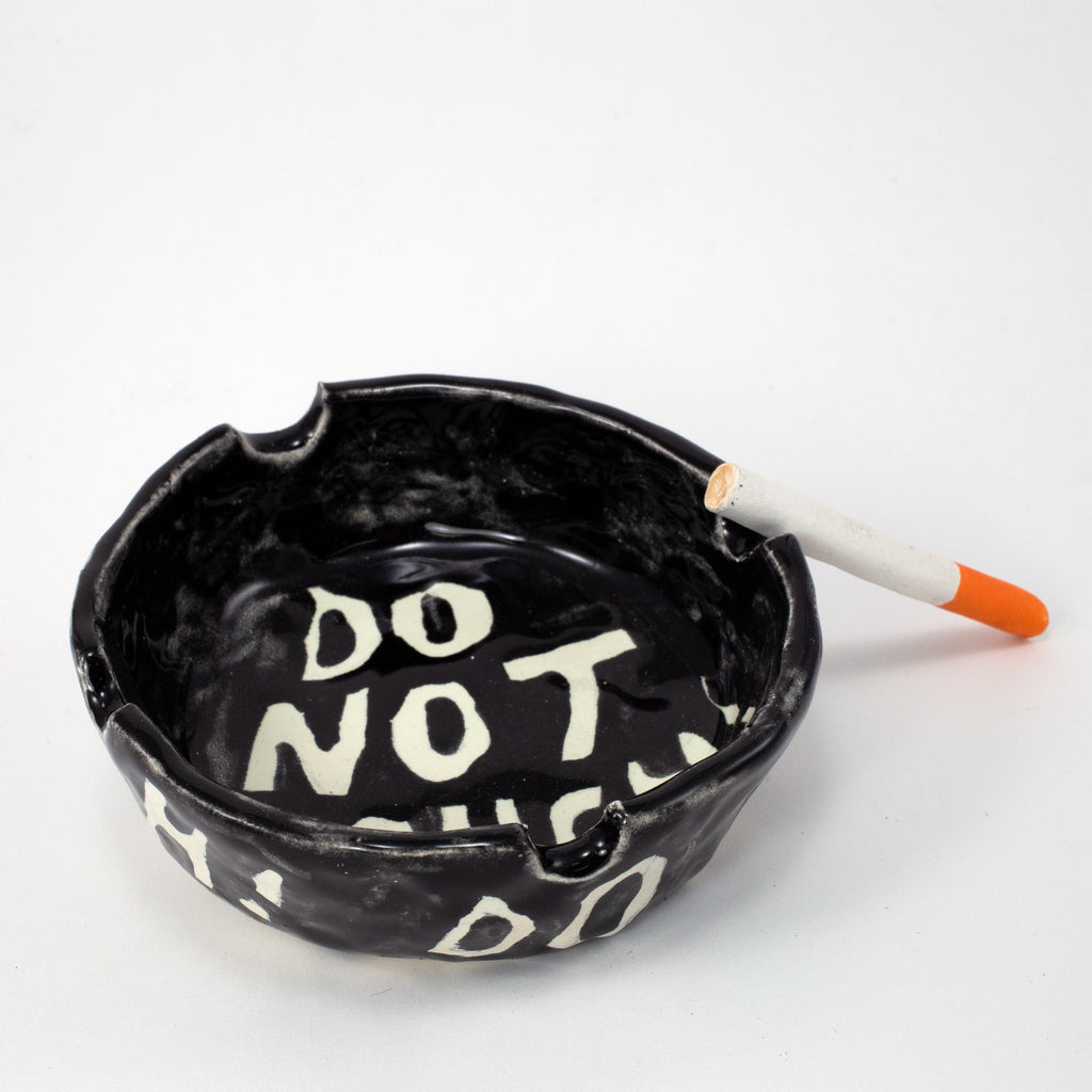 Seth Bogart Do Not Touch Ashtray