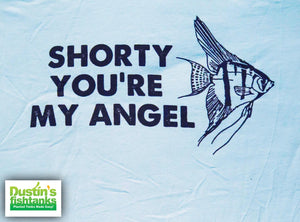 Shorty You're My Angel T-Shirt