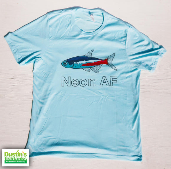 Neon AF shirt for sale on Dustin's Fishtanks