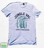 Jungle Val Likes It From Behind T-Shirt