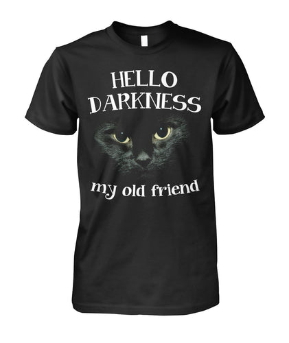 Hello Darkness my old friend - shirt for cat lovers