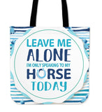 Speaking to my horse to day-tote bag