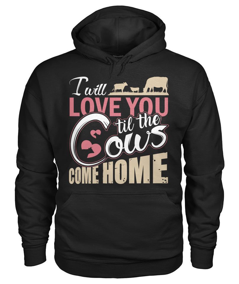 I will love you til the cow come home