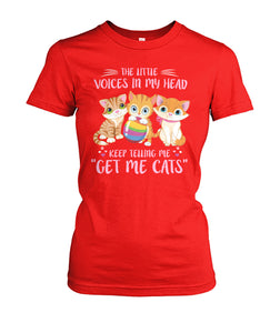"The little voices in my head. Keep telling me "" Get more cats"""